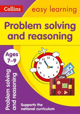 Picture of Problem Solving and Reasoning Ages 7-9: Prepare for school with easy home learning (Collins Easy Learning KS2)