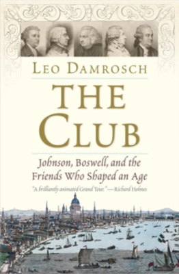 Picture of The Club: Johnson, Boswell, and the Friends Who Shaped an Age