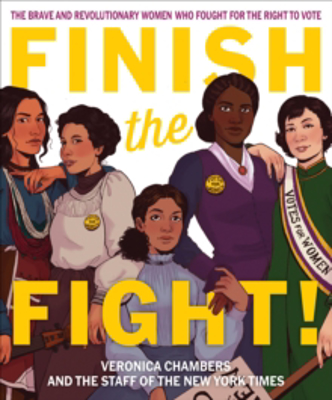 Picture of Finish the Fight! : The Brave and Revolutionary Women Who Fought for the Right to Vote