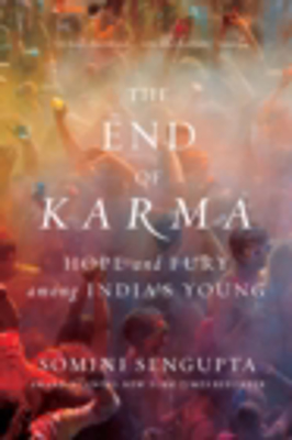 Picture of The End of Karma: Hope and Fury Among India's Young
