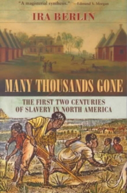 Picture of Many Thousands Gone: The First Two Centuries of Slavery in North America