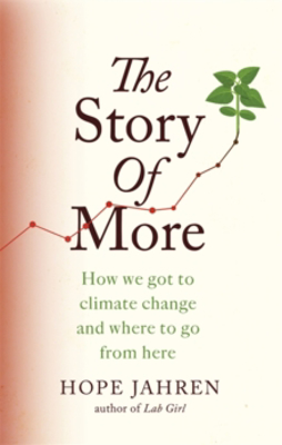 Picture of The Story of More: How We Got to Climate Change and Where to Go from Here