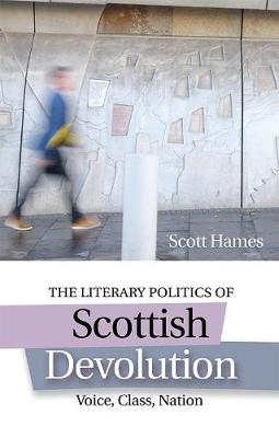 Picture of The Literary Politics of Scottish Devolution