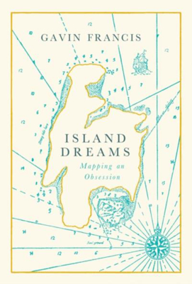 Picture of Island Dreams: The Mapping Of An Obsession