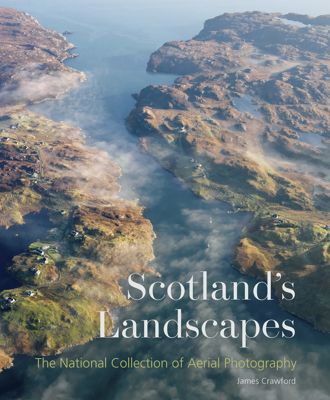 Picture of Scotland's Landscapes: The National Collection of Aerial Photography