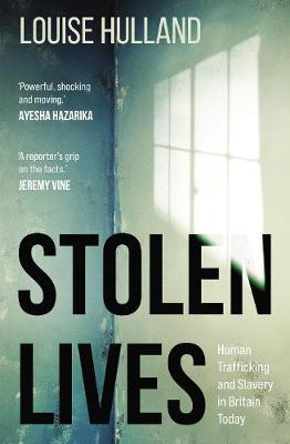 Picture of Stolen Lives: Human Trafficking and Slavery in Britain Today