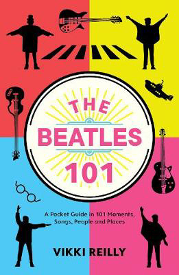 Picture of The Beatles 101: A Pocket Guide in 101 Moments, Songs, People and Places