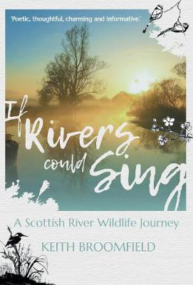 Picture of If Rivers Could Sing: A Scottish River Wildlife Journey