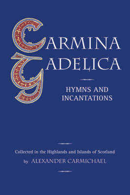 Picture of Carmina Gadelica: Hymns and Incantations