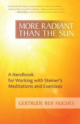 Picture of More Radiant Than the Sun: A Handbook for Working with Steiner's Meditations and Exercises