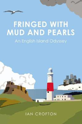 Picture of Fringed With Mud & Pearls: An English Island Odyssey