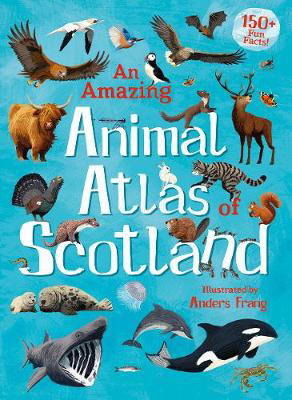 Picture of An Amazing Animal Atlas of Scotland