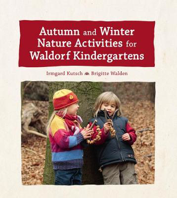 Picture of Autumn and Winter Nature Activities for Waldorf Kindergartens