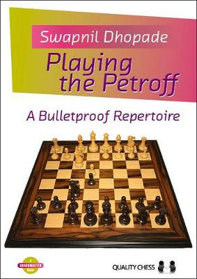Picture of Playing the Petroff: A Bulletproof Repertoire