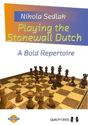 Picture of Playing the Stonewall Dutch: A Bold Repertoire