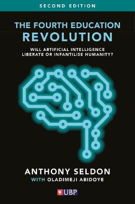 Picture of The Fourth Education Revolution (COVID-19 Edition): Will Artificial Intelligence Liberate or Infantilise Humanity