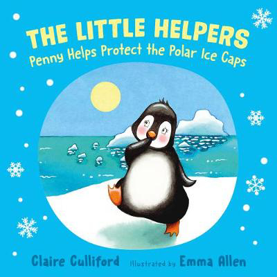Picture of Penny Helps Protect the Polar Ice Caps: (The Little Helpers, Book 2)