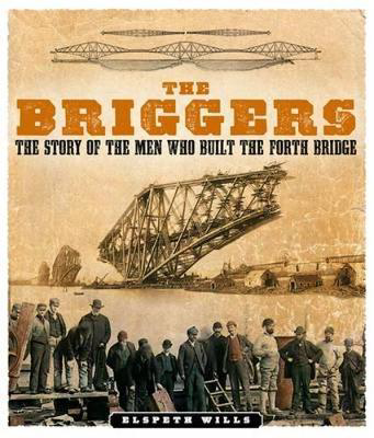 Picture of The Briggers: The Story of the Men Who Built the Forth Bridge