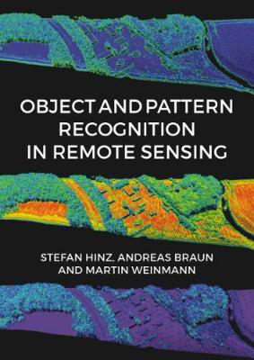 Picture of Object and Pattern Recognition in Remote Sensing: Modelling and Monitoring Environmental and Anthropogenic Objects and Change Processes