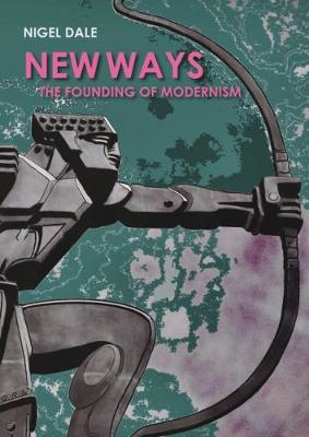 Picture of New Ways: The Founding of Modernism