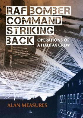 Picture of RAF Bomber Command Striking Back: Operations of a Halifax Crew