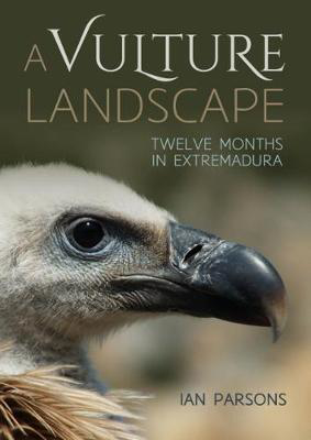 Picture of A Vulture Landscape: Twelve Months in Extremadura