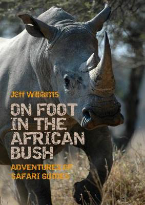 Picture of On Foot in the African Bush: Adventures of Safari Guides
