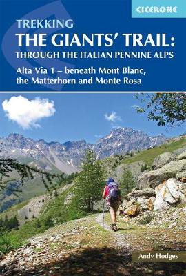 Picture of Trekking the Giants' Trail: Alta Via 1 through the Italian Pennine Alps: Beneath Mont Blanc, the Matterhorn and Monte Rosa