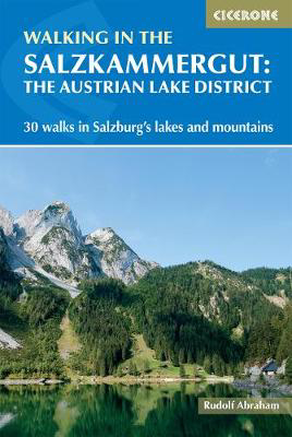 Picture of Walking in the Salzkammergut: the Austrian Lake District: 30 walks in Salzburg's lakes and mountains, including the Dachstein