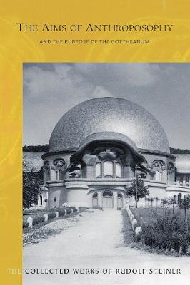Picture of The Aims of Anthroposophy: and the Purpose of the Goetheanum