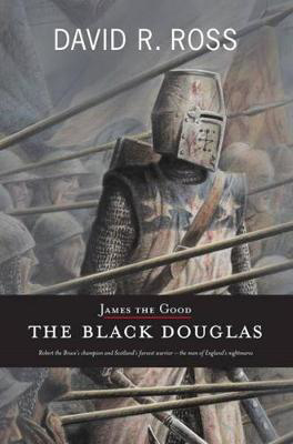 Picture of James the Good: The Black Douglas