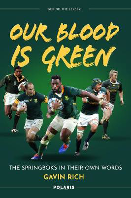 Picture of Our Blood is Green: The Springboks in their Own Words