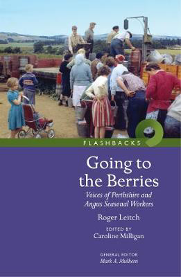 Picture of Going to the Berries: Voices of Perthshire and Angus Seasonal Workers