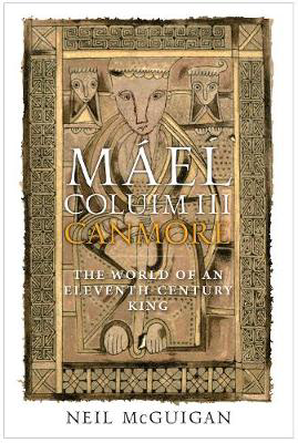 Picture of Mael Coluim III, 'Canmore': The World of an Eleventh-Century King