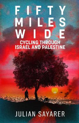 Picture of Fifty Miles Wide: Cycling Through Israel and Palestine