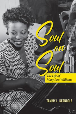 Picture of Soul on Soul: The Life and Music of Mary Lou Williams
