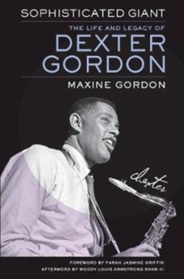 Picture of Sophisticated Giant: The Life and Legacy of Dexter Gordon