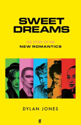 Picture of Sweet Dreams: From Club Culture to Style Culture, the Story of the New Romantics