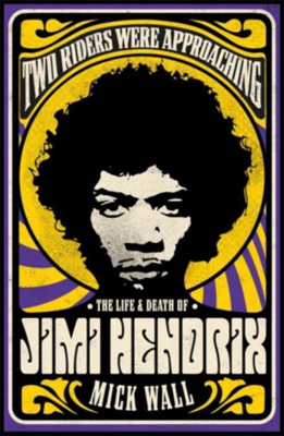 Picture of Two Riders Were Approaching: The Life & Death of Jimi Hendrix