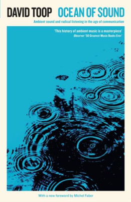 Picture of Ocean of Sound: Ambient sound and radical listening in the age of communication