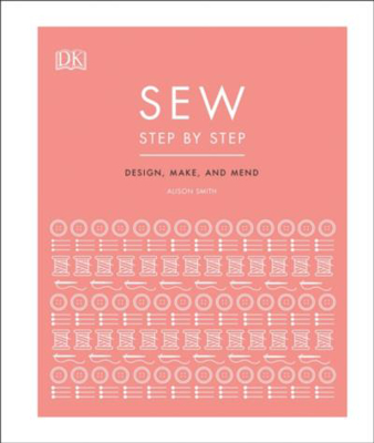 Picture of Sew Step by Step: How to use your sewing machine to make, mend, and customize