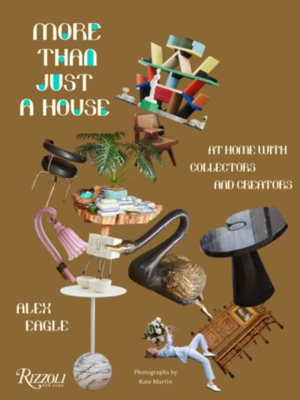 Picture of More Than Just a House: At Home with Collectors and Creators
