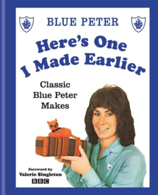 Picture of Here's One I Made Earlier: Classic Blue Peter Makes