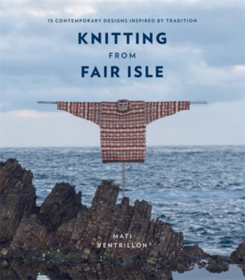 Picture of Knitting from Fair Isle: 15 contemporary designs inspired by tradition