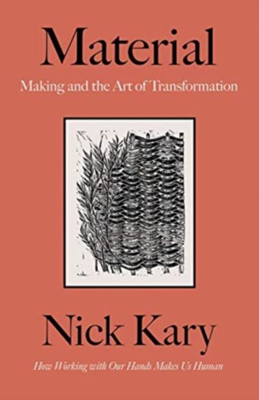 Picture of Material: Making and the Art of Transformation