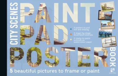 Picture of Paint Pad Poster Book: City Scenes: 5 Beautiful Pictures to Frame or Paint