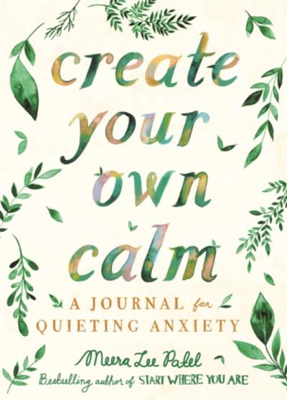 Picture of Create Your Own Calm: A Journal for Quieting Anxiety