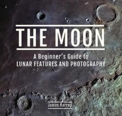 Picture of The Moon: A Beginner's Guide to Lunar Features and Photography