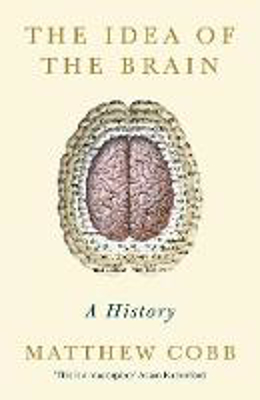 Picture of The Idea of the Brain: A History