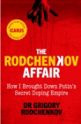Picture of The Rodchenkov Affair: How I Brought Down Russia's Secret Doping Empire